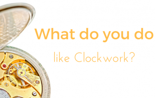 What Do you Do like Clockwork?