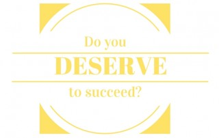 Do You Deserve to Succeed?