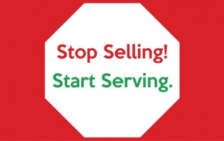 Stop Selling  Start Serving
